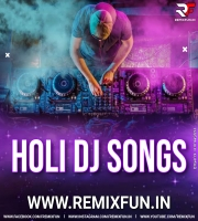 Holi Special Latest Remix
