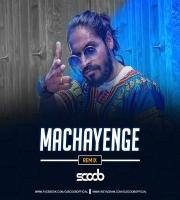 Machayenge (Remix) - DJ Scoob