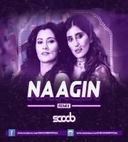Naagin (Remix) DJ Scoob Official
