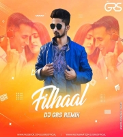 FILHAAL REMIX DJ GRS OFFICIAL