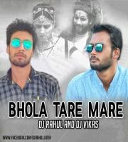 Bhola Tare Mare (Club Mix) Dj Rahul N Dj Vikas