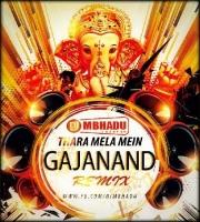 Thara Mela Mein Gajanand (Dj Mbhadu Mix)