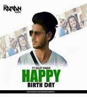 Happy Birthday ( Diljit Dhosanjh Mix ) By Dj Karan Kahar