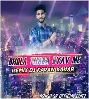 Bhola Thara Byav Me ( Remix ) By Dj Karan Kahar
