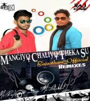Mangiyo Chaliyo Theka Su (Rajasthani Official Remix) Dj Rajkumar & Dj Red X