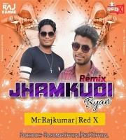 Jhamkudi Byan (Dance Remix) DJ Rajkumar & DJ ReD X