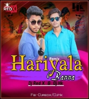 Hariyala Banna (Red Remix) Dj Red X & Dj Hk
