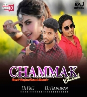 Chammak Chammak(Power Remix) ReD X & Rajkumar