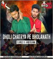 Dholi Chatriya Pe Bholanath (Desi Dhol) Dj Red X & DJ Hk