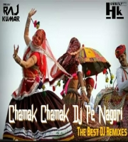 Chamak Chamak Dj Pe Nagori The Best DJ Remixes Mr.Rajkumar N Dj Hk