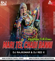 Mari Tel Cadi Banni (Desi Dhol Remix) DJ Rajkumar & DJ Red X