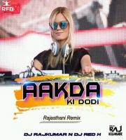 Aakda Ki Dodi Me (Remix) Dj Rajkumar N Dj Red X