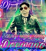 Banni Tharo Banno Deewano (Dhol Break) Dj Karan Verma