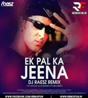 Ek Pal Ka Jeena (Remix) Raesz Artiste Remix
