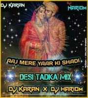 Aaj Mere Yaar Ki Shaadi Roko Na (Desi Tadka Mix) Dj Karan Verma