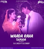 Waada Raha Sanam (Retro Mix) DJ Jigs Ft Dj Deep