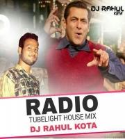 Radio Tubelight (House Mix) Dj Rahul Kota
