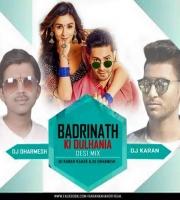 Badri Ki Dulhania ( Desi mix ) By Dj Karan Kahar Nd Dj Dharmesh