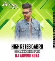 High Reted Gabru Electronic Desi Drop Remixes Dj Arvind