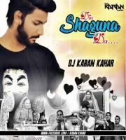 Din Shagna Da ( Feel On The Beat  ) Dj Karan Kahar