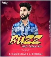 Buzz - Desi Tadka Mix - DJ Karan Kahar N DJ Dharmesh