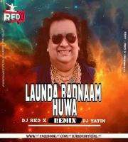 LOUNDA BADNAAM HUA (RENDAM CLUB) DJ RED X & DJ YATIN