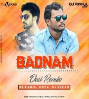 Badnam (Desi Remix) Dj Rahul N Dj Vikas