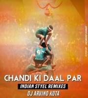 Chandi Ki Dal Par South (Indian Style Remixes) Dj Arvind