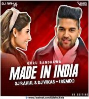 Made In India (Desi Remix) Dj Rahul N Dj Vikas