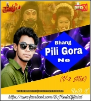 Bhang Pili Gora Ne (V2 Mix) Dj Red X