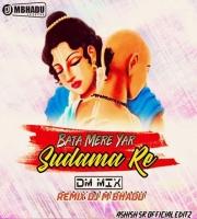 Bata Mere Yaar Shudama Re (DM Mix) Djm Bhadu
