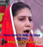 Mene Suna Tu Belly Ho Gaya (DM Mix) DJ Manish