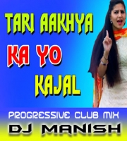 Teri Aakhya Ka Yo Kajal (Progressive Club Mix) DJ Manish