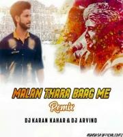 Malan Thra Bhag ( Remix ) Dj Karan Kahar Dj Arvind