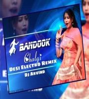 Bandook Chal Gi Teri - (Desi Electro Remix) - Dj Arvind n Dj Red X