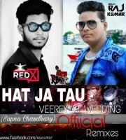 Hatt Ja Tau (Rendam Remix) Dj Rajkumar & Dj ReD X