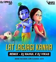 LAT LAGJAGI KANHA (REMIX) DJ RAHUL X DJ VIKAS