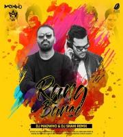 Rang Barse Remix - DJ Madwho X DJ Shahi