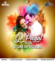 Go Pagal Jolly Llb Dj Sunil Sky Sj Remix