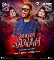 Saaton Janam Main Tere ( Dilwale) - Anik3t Remix X Dj Alex Ngp
