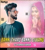 Banni Tharo Bano Dewano (Desi Mix) Dj Karan Kahar