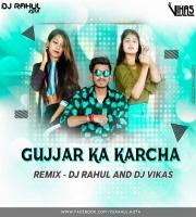 Gurjar Ka Kharcha (Desi Dance Mix) Dj Rahul n Dj Vikas