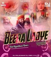 Beera Lajye Mayro (Best Rajasthani Remix) Dj Rajkumar Dj Red X Dj Hk
