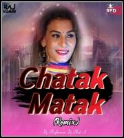 Chatak Matak (Remix) Dj Rajkumar & Dj Red X