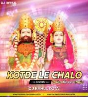 Kotde Le Chalo Mahane Baba Ke (Simple Mix) Dj Rahul Kota