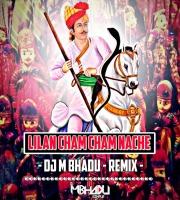 Lilan Cham Cham Nache (Remix) - Dj Mbhadu