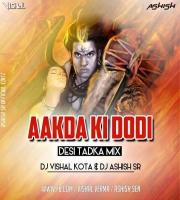 Aakda Ki Dodi (Desi Tadka Mix) DJ Ashish