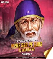 Mere Sar Pe Sada Tera (Remix) DJ Ashish SR