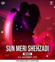 Sun Meri Shehzadi (Remix) Dj Jaydeep Jyk