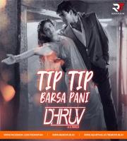 Tip Tip Barsa Pani (Mix) - Dhruv